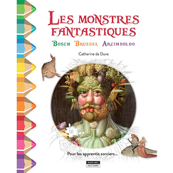 The Fantastic Monsters - Bosch, Bruegel, Arcimboldo - Colourings
