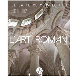 Romanesque Art in France - From Earth to Heaven