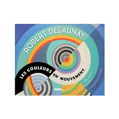Robert Delaunay Colours in motion
