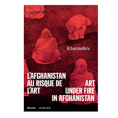 Kharmohra Art under fire in Afghanistan - Exhibition catalogue