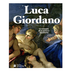 Luca Giordano. The Triumph of Neapolitan painting - Exhibition catalogue