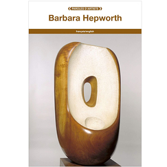 Barbara Hepworth - Paroles d'artiste