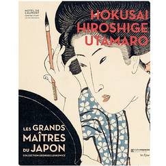 Hokusai, Hiroshige, Utamaro The great masters of Japan - Georges Leskowicz Collection - Exhibition catalogue