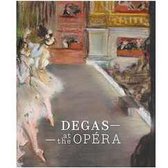 Degas à l'Opéra - Catalogue d'exposition - Version anglaise