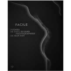 Facile - Poèmes de Paul Eluard Photographies de Man Ray (Fac similé)