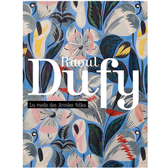 Raoul Dufy The fashion of the Roaring Twenties - Exhibition catalogue