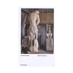 Antoine Bourdelle The Work in residence