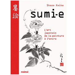 Sumi-e The art of Japanese ink painting