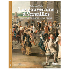 Sovereigns at Versailles between public and private life