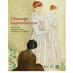 Catalogue de l'exposition L'Estampe impressionniste. Trésors de la Bibliothèque nationale de France