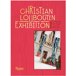 Christian Louboutin The Exhibition(ist) - Exhibition catalogue