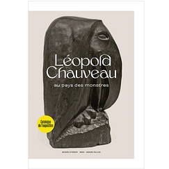 Léopold Chauveau - The land of monsters - Exhibition catalogue