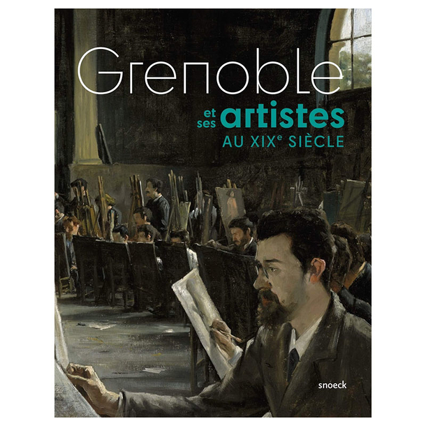 Grenoble and its 19th century artists - Exhibition catalogue