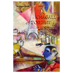 Chagall and the Orient of the spirit - Waldemar-George