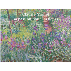 Claude Monet, his passion for flowers