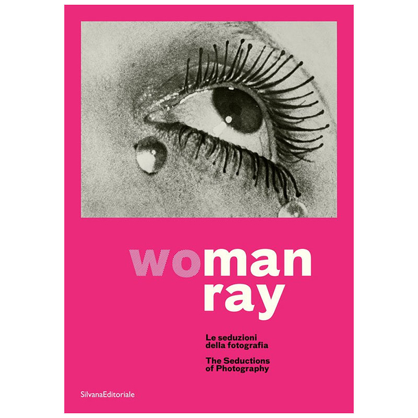 Wo | Man Ray - The seductions of photography - Exhibition catalogue