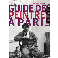 Painters in Paris. A Street by Street Guide