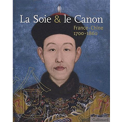 Catalogue d'exposition La soie et le canon - France Chine 1700-1860