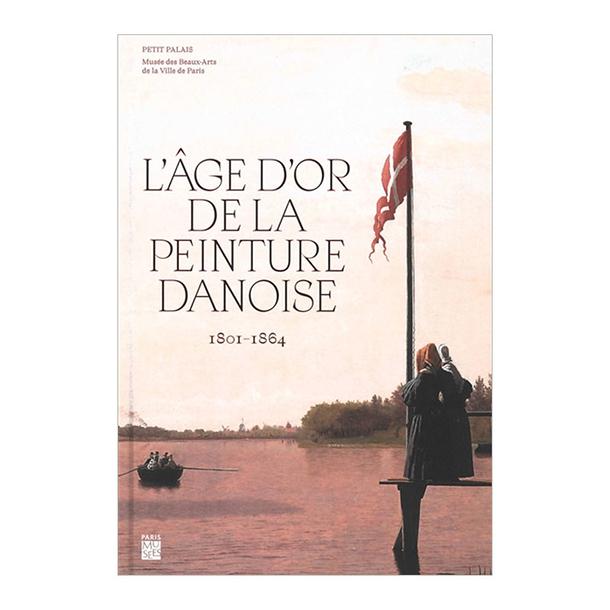 L Age D Or De La Peinture Danoise 1801 1864 Catalogue D Exposition Boutiques De Musees