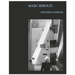 Marc Riboud. Possible stories - Exhibition catalogue