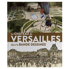 The Palace of Versailles in comic books - Exhibition catalogue