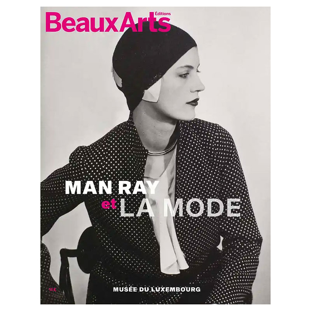 Beaux Arts Special Edition / Man Ray and Fashion