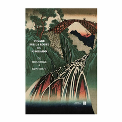 Journey on the road to Kisokaidō. From Hiroshige to Kuniyoshi - Exhibition catalogue