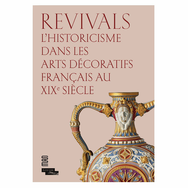 Revivals Historicism in French decorative arts in the 19th century