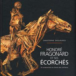 Honoré Fragonard et ses Écorchés. Un anatomiste au Siècle des lumières