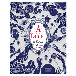 At the table! The meal, a whole art - Exhibition catalogue