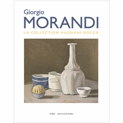 Giorgio Morandi La collection Magnani-Rocca - Catalogue d'exposition