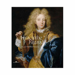 Hyacinthe Rigaud or the Sun Portrait - Exhibition catalogue