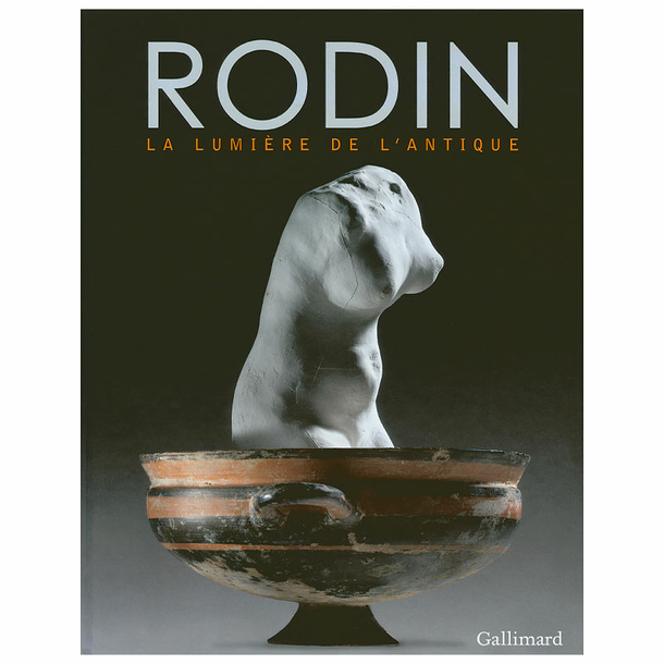 Rodin. The light of ancient times