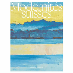 Swiss Modernities - Exhibition catalogue