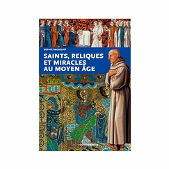 Saints, relics and miracles in the Middle Ages