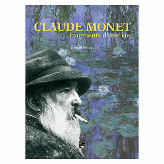 Claude Monet, fragments of a life