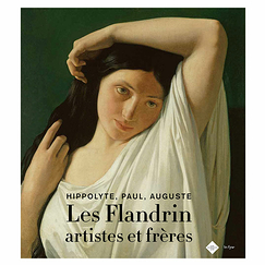 Hippolyte, Paul, Auguste. The Flandrin family, artists and brothers - Exhibition catalogue