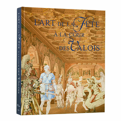 The Art of festivals at the Valois court - Exhibition catalogue