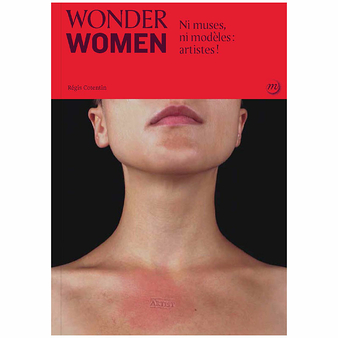 Wonder women. No muses, no models: artists!