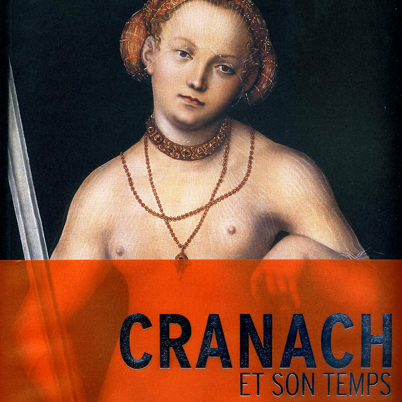 Catalogue de l'exposition Cranach et son temps