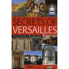 Secrets of Versailles The palace and beyond