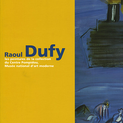 Catalogue Raoul Dufy Les peintures de la collection du Centre Pompidou, Musée national d'art moderne