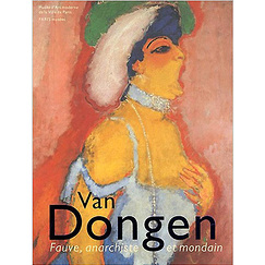 Catalogue d'exposition Van Dongen, fauve, anarchiste et mondain