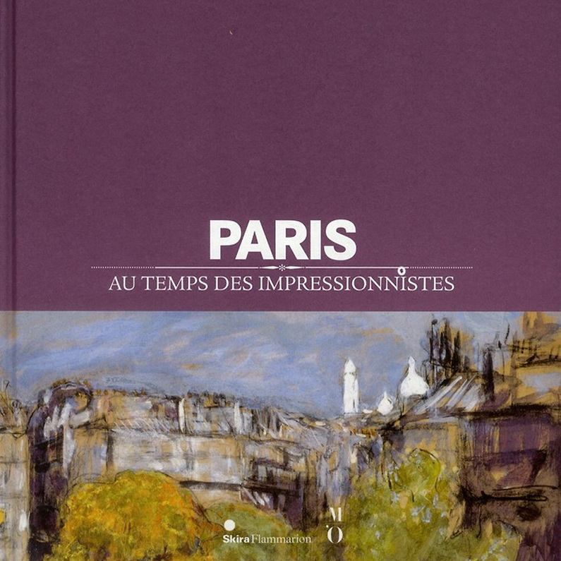 Exhibition catalogue Paris au temps des impressionnistes