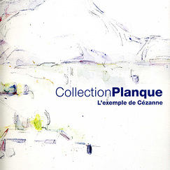 Catalogue d'exposition Collection Planque - L'exemple de Cézanne