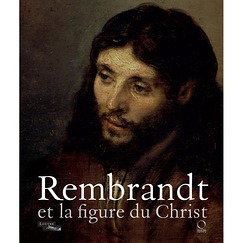 Exhibition catalogue Rembrandt et la figure du Christ