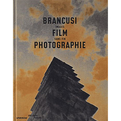 Catalogue d'exposition Brancusi, film, photographie Images sans fin