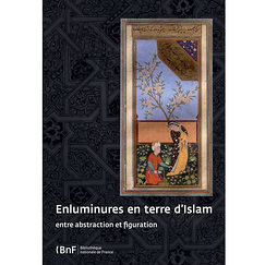 Catalogue d'exposition Enluminures en terre d'Islam, entre abstraction et figuration
