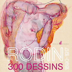 Exhibition Catalogue La saisie du modèle - Rodin 300 dessins 1890-1917