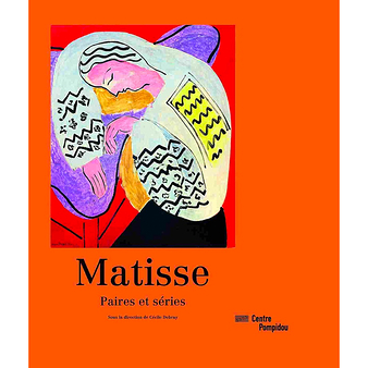 Exhibition Catalogue - Matisse : paires et séries
